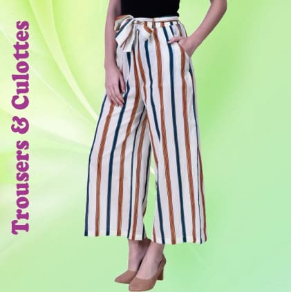 Trousers and Culottes